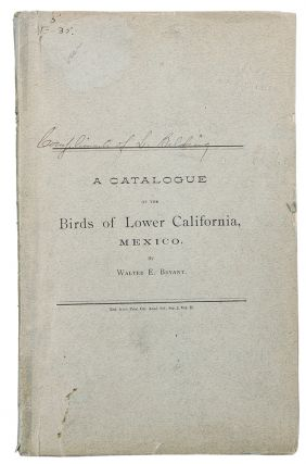 A Catalogue of the Birds of Lower California, Mexico. Walter E. BRYANT