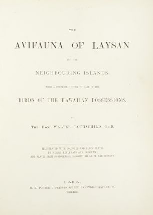The Avifauna of Laysan and the Neighbouring Islands: with a Complete History to Date of the Birds of the Hawaiian Possessions
